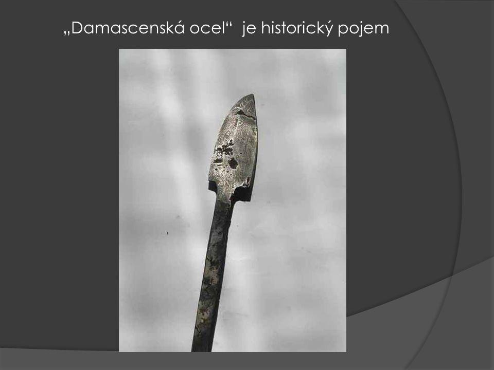 """""""Damascenská ocel je historický pojem"""