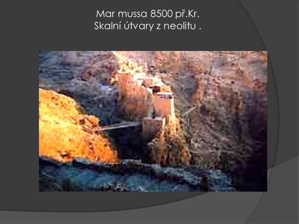Mar mussa 8500 př.Kr. Skalní útvary z neolitu .