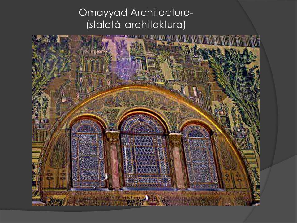 Omayyad Architecture- (staletá architektura)
