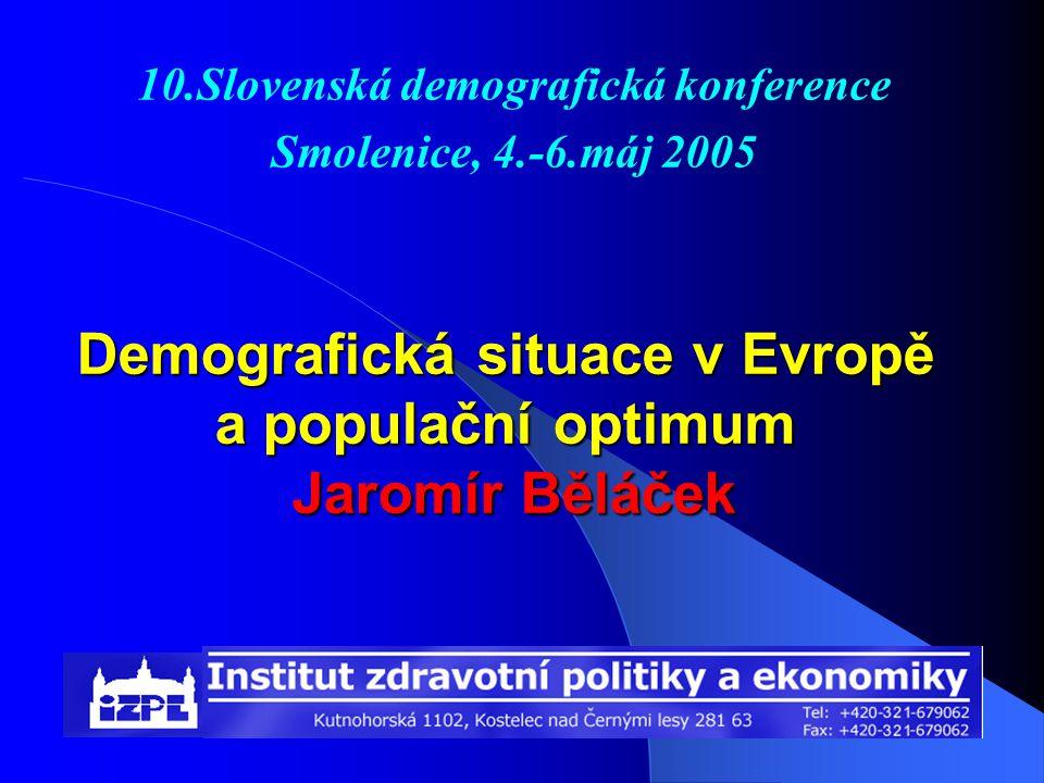 Demografická situace v Evropě a populační optimum Jaromír Běláček