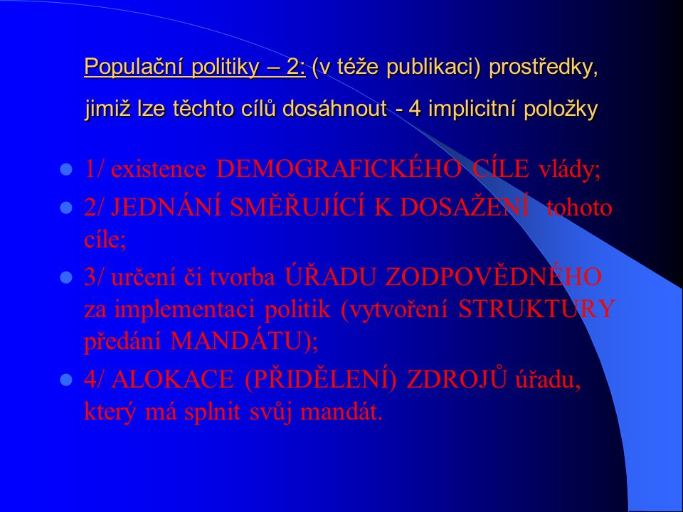 1/ existence DEMOGRAFICKÉHO CÍLE vlády;