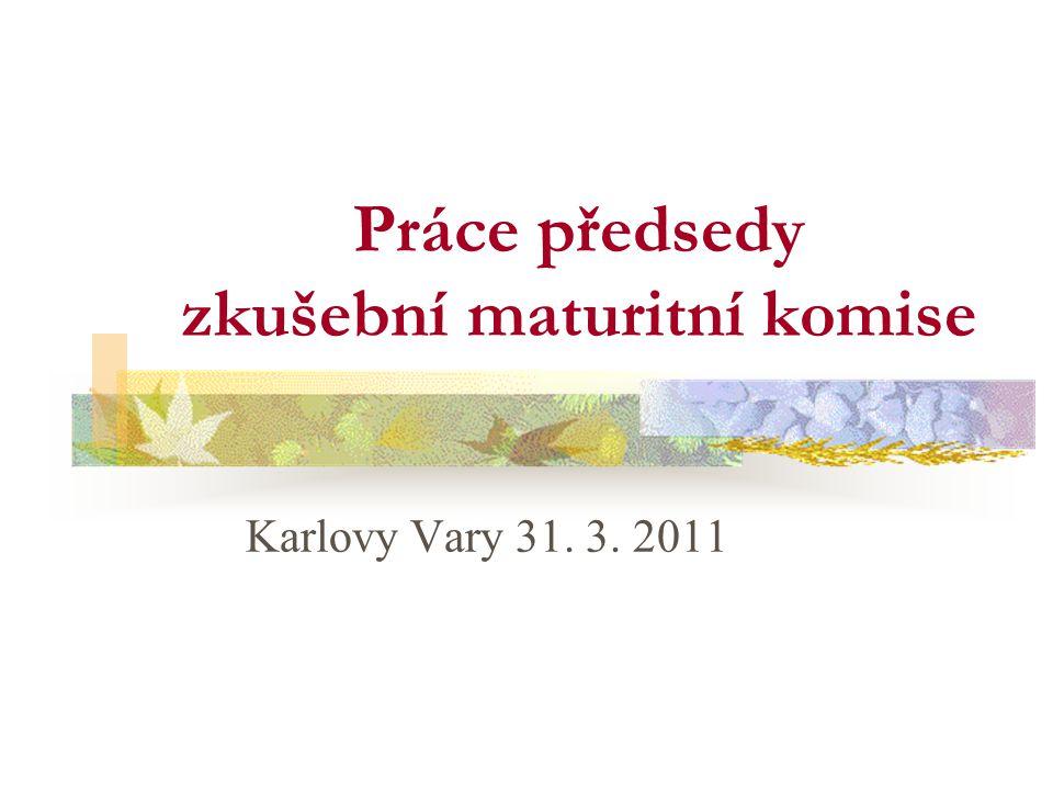 Práce předsedy zkušební maturitní komise