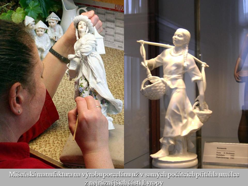 Míšeňská manufaktura na výrobu porcelánu už v samých počátcích přitáhla umělce z nejrůznějších částí Evropy