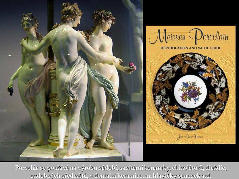 Porcelán se používá na výrobu nádobí, sanitární keramiky, el