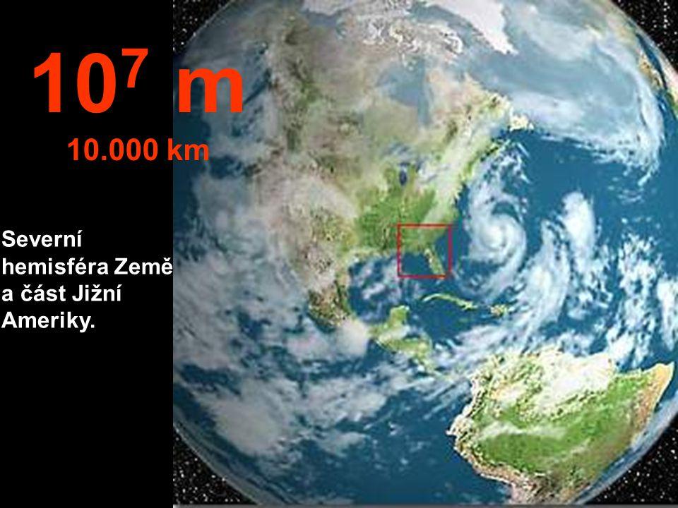 107 m 10.000 km Severní hemisféra Země a část Jižní Ameriky.