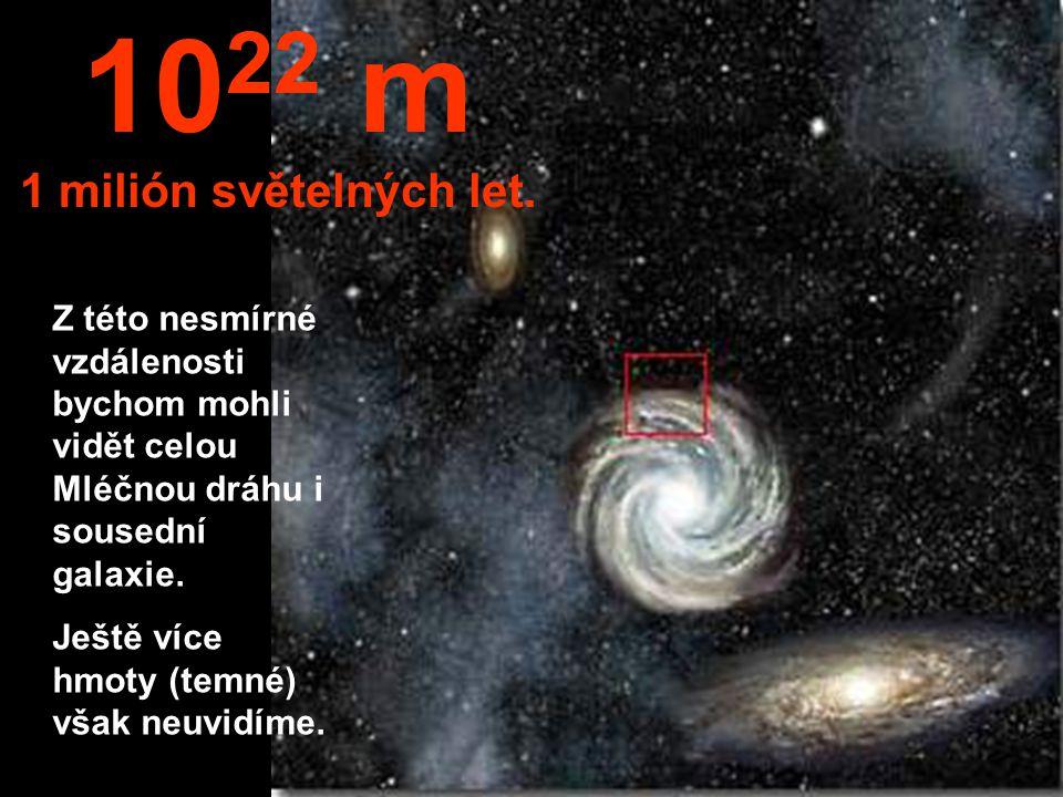 1022 m 1 milión světelných let.