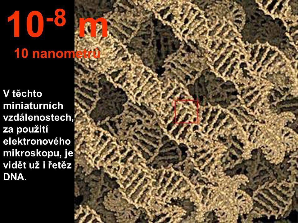 10-8 m 10 nanometrů.