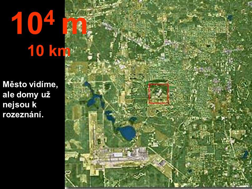 104 m 10 km Město vidíme, ale domy už nejsou k rozeznání.