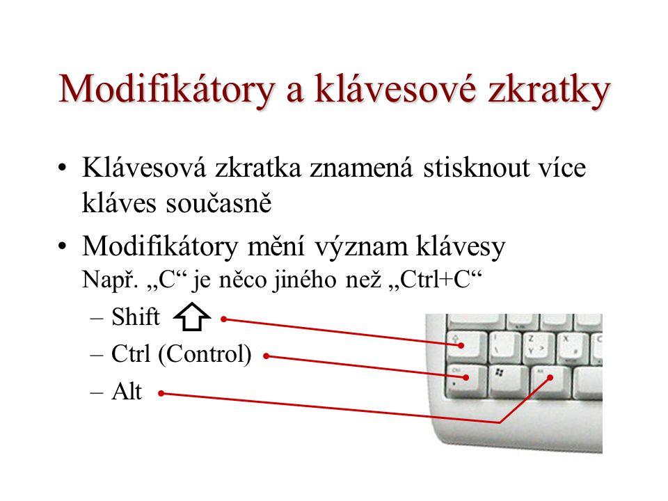 Modifikátory a klávesové zkratky
