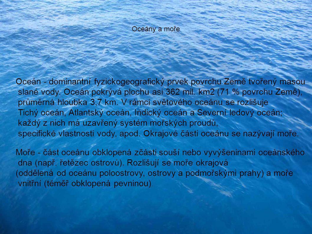 Oceán - dominantní fyzickogeografický prvek povrchu Země tvořený masou