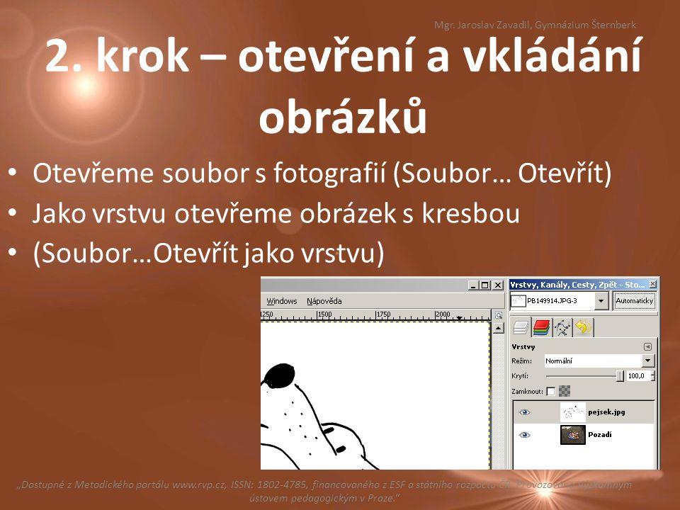 2. krok – otevření a vkládání obrázků