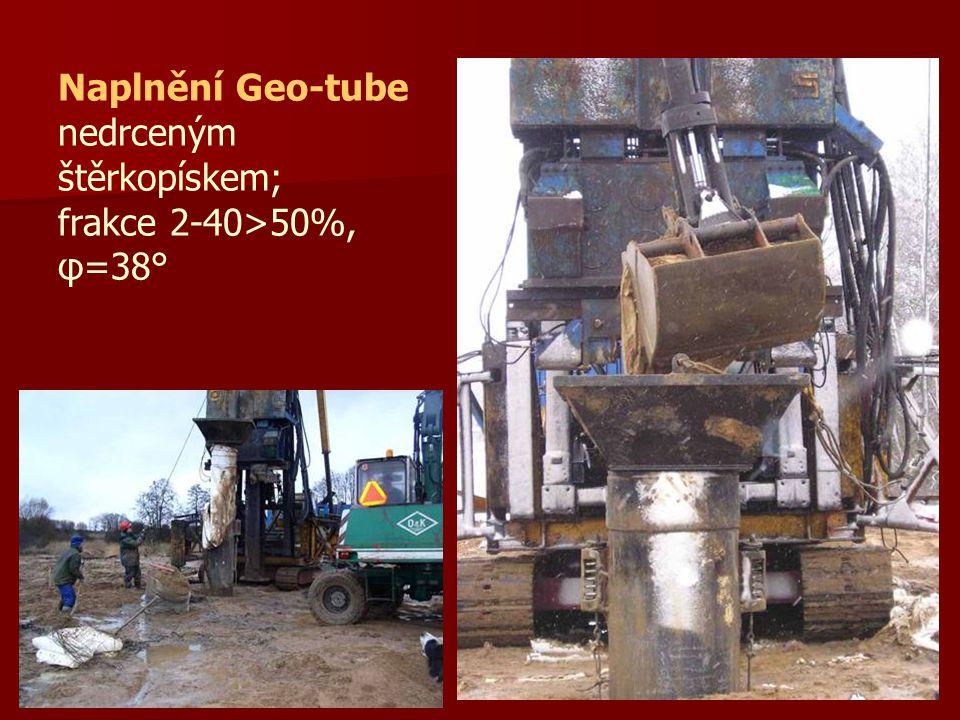 Naplnění Geo-tube nedrceným štěrkopískem; frakce 2-40>50%, φ=38°