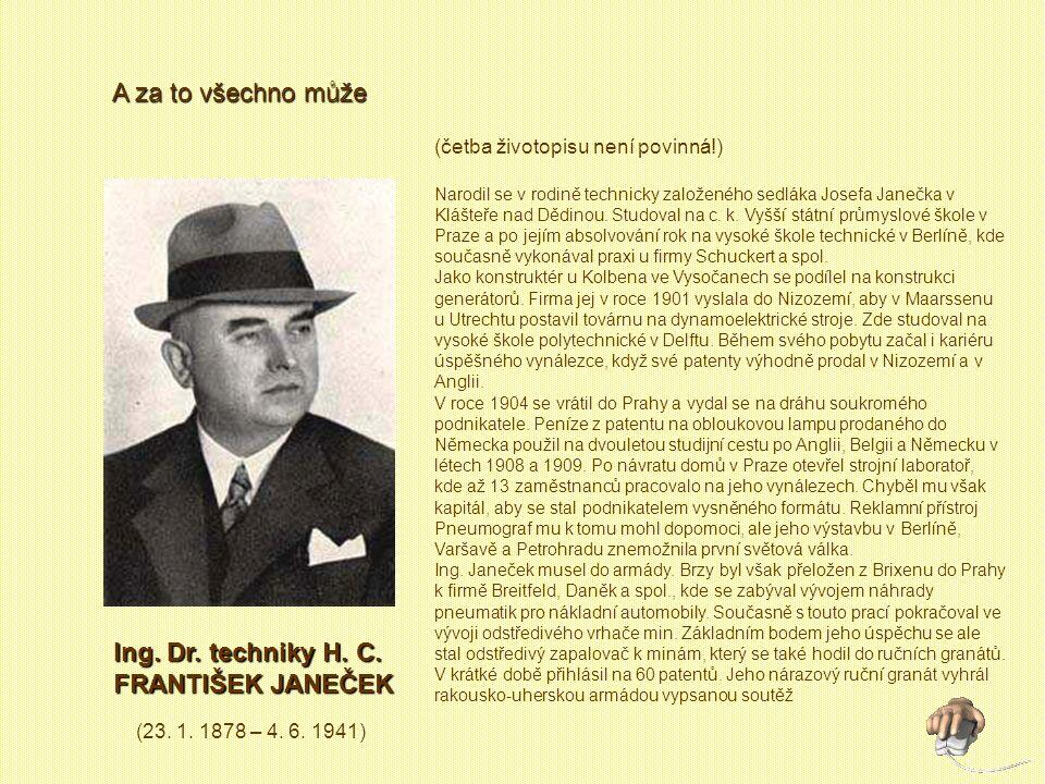 Ing. Dr. techniky H. C. FRANTIŠEK JANEČEK