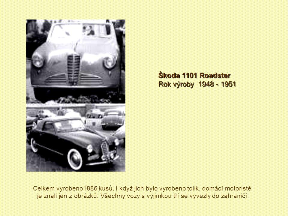 Škoda 1101 Roadster Rok výroby 1948 - 1951