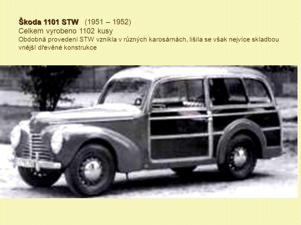 Škoda 1101 STW (1951 – 1952) Celkem vyrobeno 1102 kusy