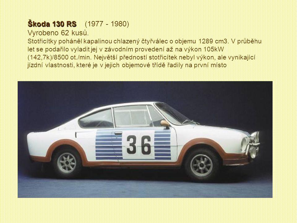 Škoda 130 RS (1977 - 1980) Vyrobeno 62 kusů.