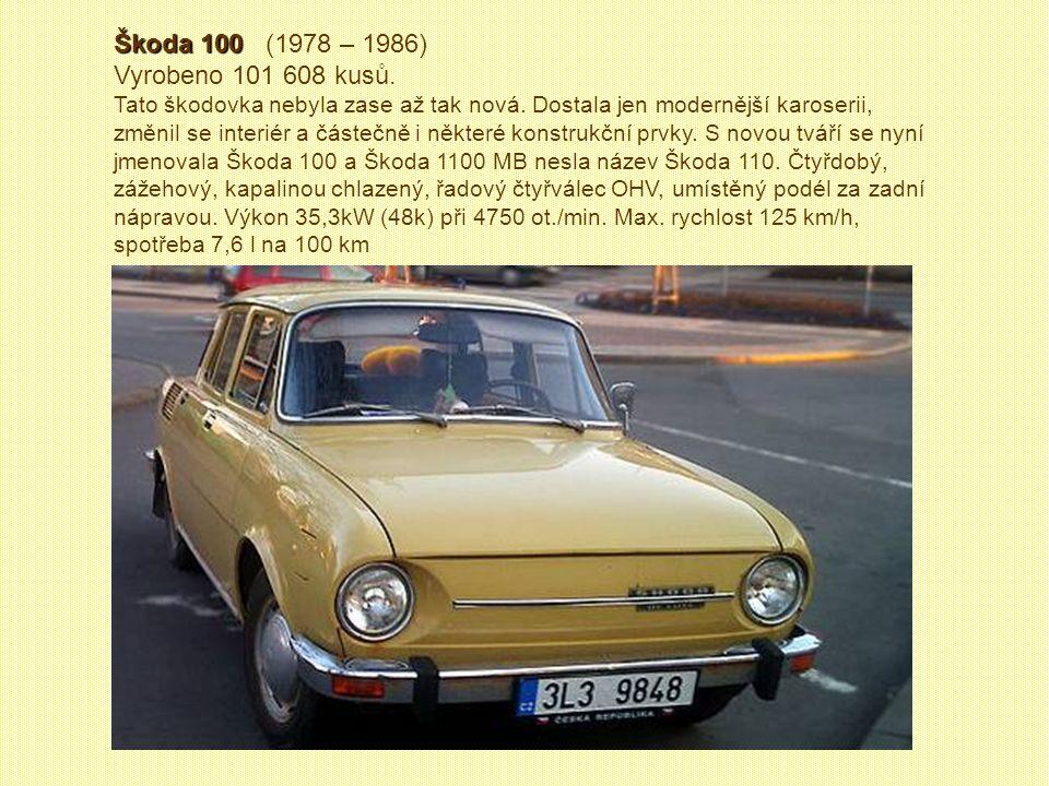 Škoda 100 (1978 – 1986) Vyrobeno 101 608 kusů.