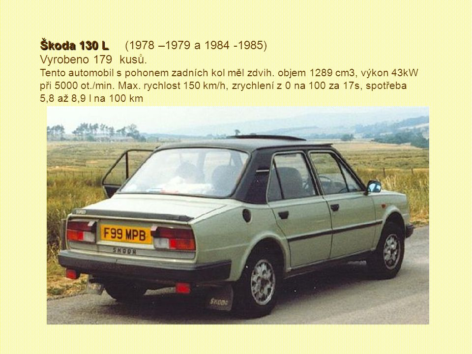 Škoda 130 L (1978 –1979 a 1984 -1985) Vyrobeno 179 kusů.