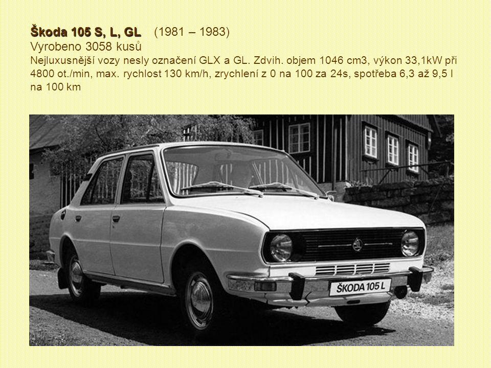 Škoda 105 S, L, GL (1981 – 1983) Vyrobeno 3058 kusů