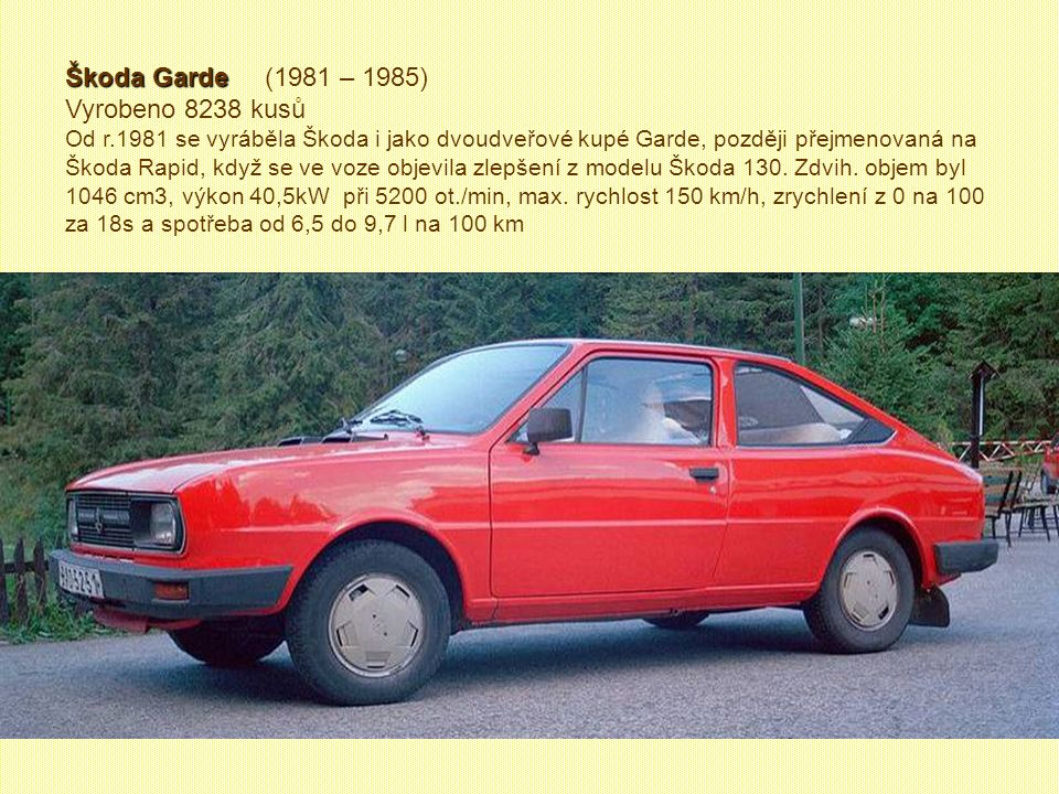 Škoda Garde (1981 – 1985) Vyrobeno 8238 kusů