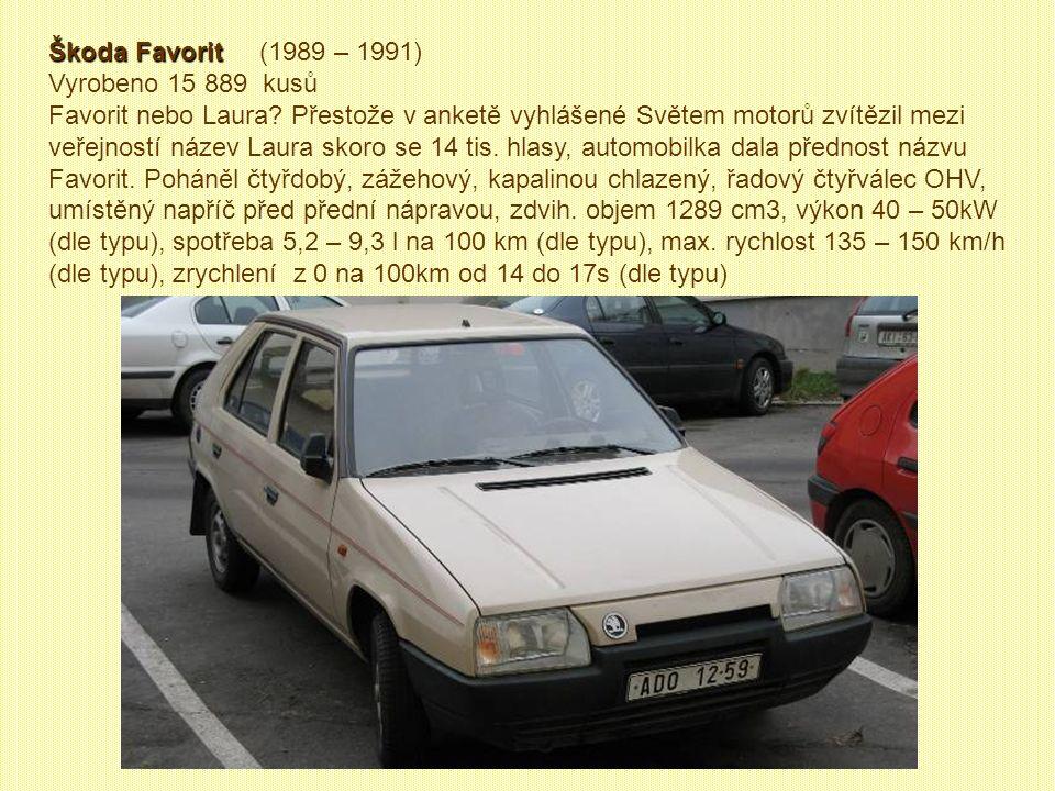 Škoda Favorit (1989 – 1991) Vyrobeno 15 889 kusů