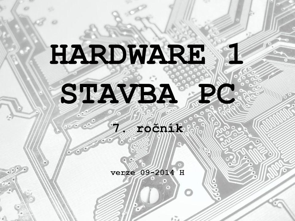HARDWARE 1 STAVBA PC 7. ročník verze 09-2014 H