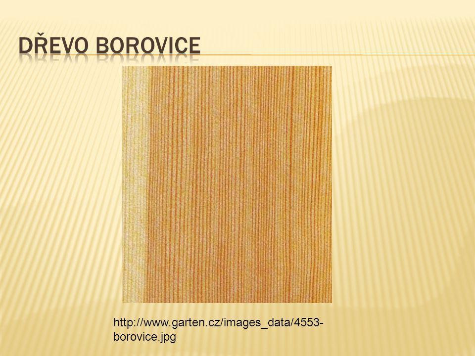 Dřevo borovice http://www.garten.cz/images_data/4553-borovice.jpg