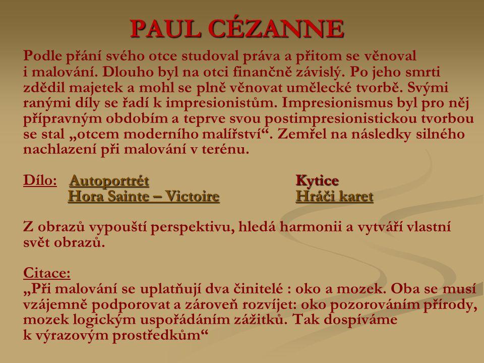 PAUL CÉZANNE Podle přání svého otce studoval práva a přitom se věnoval