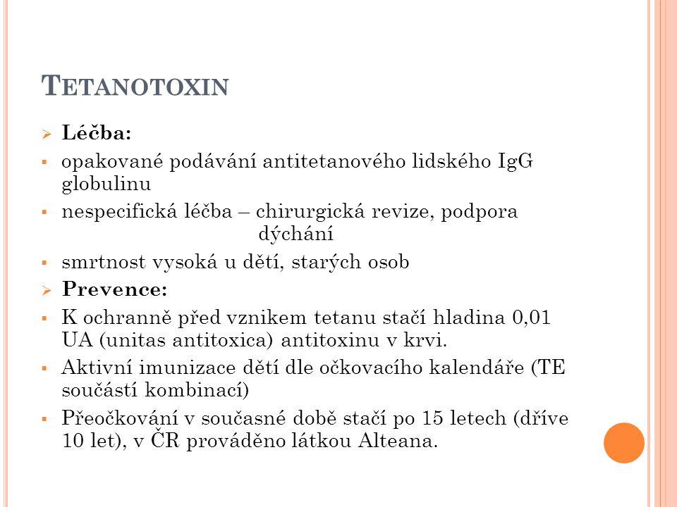 Tetanotoxin Léčba: opakované podávání antitetanového lidského IgG globulinu.