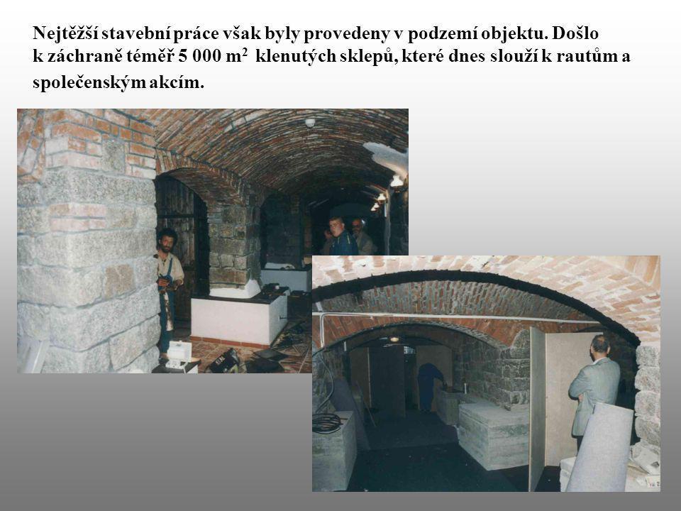 Nejtěžší stavební práce však byly provedeny v podzemí objektu