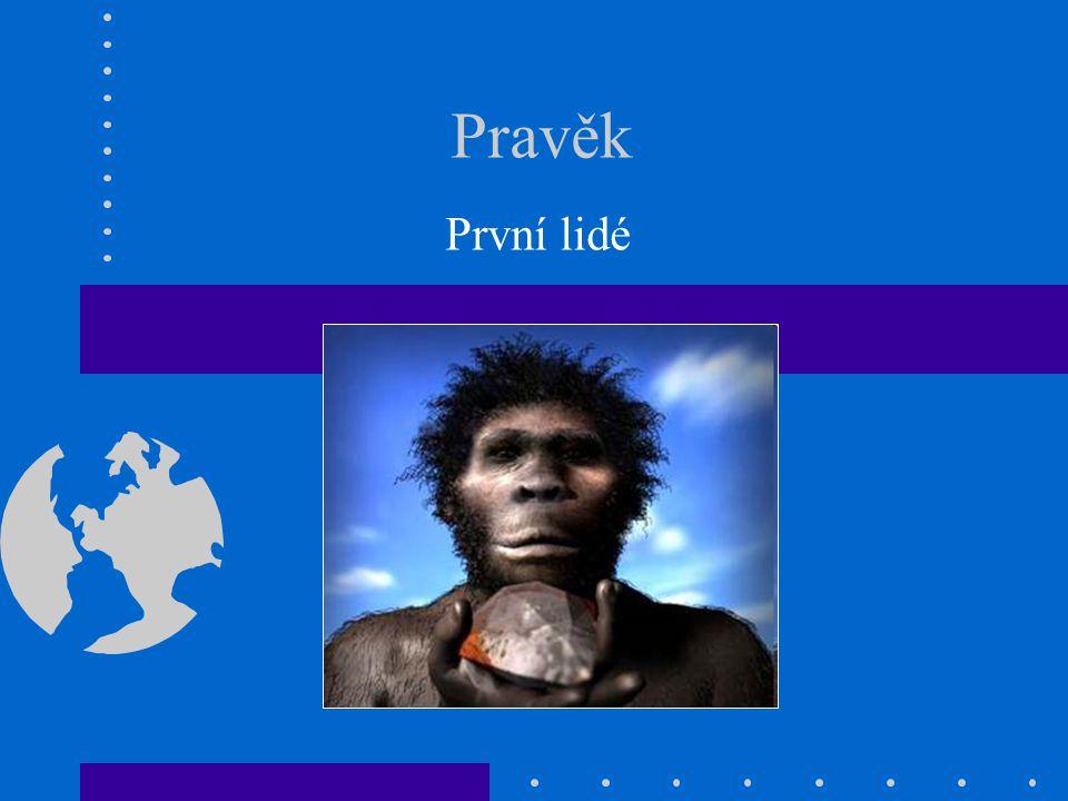 Pravěk První lidé
