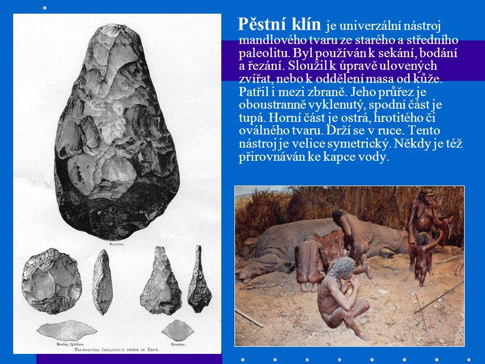 Pěstní klín je univerzální nástroj mandlového tvaru ze starého a středního paleolitu.