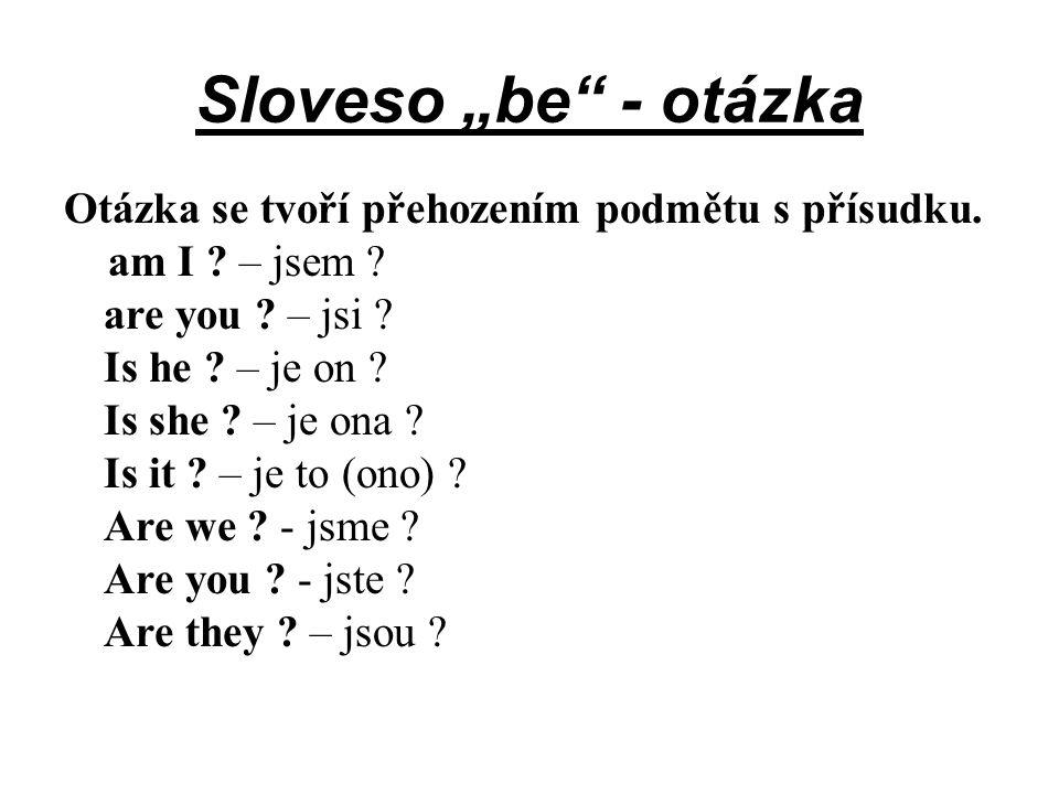 """Sloveso """"be - otázka"""