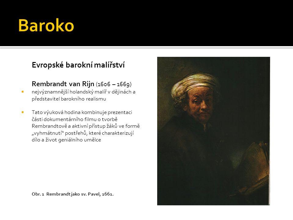 Baroko Evropské barokní malířství Rembrandt van Rijn (1606 – 1669)