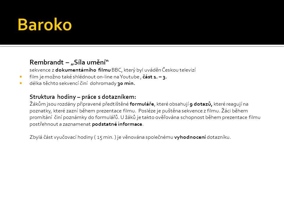 """Baroko Rembrandt – """"Síla umění Struktura hodiny – práce s dotazníkem:"""