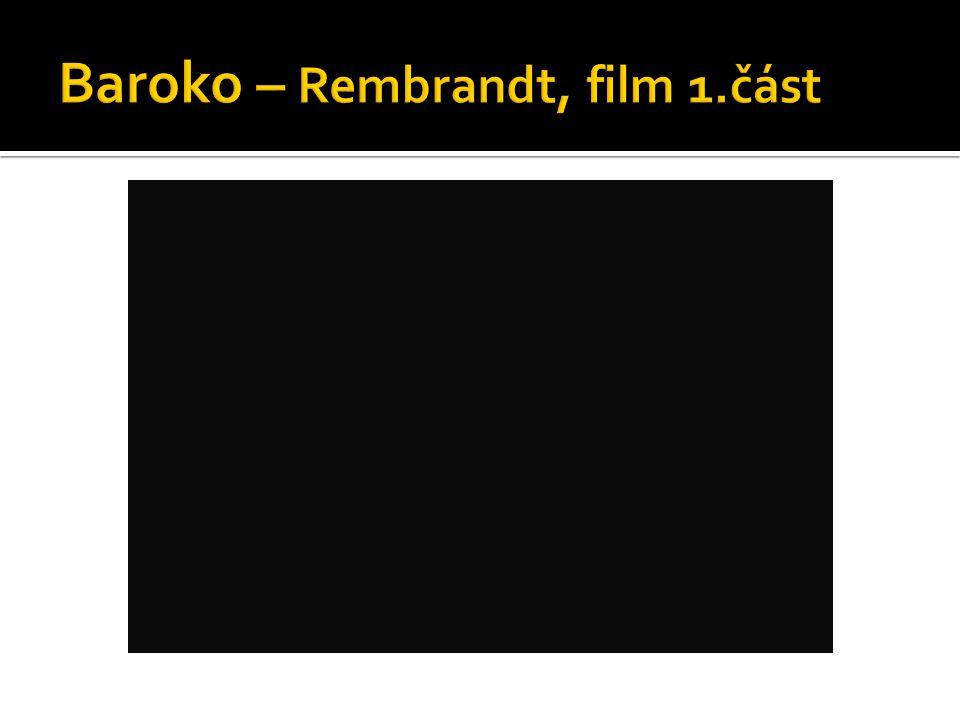 Baroko – Rembrandt, film 1.část
