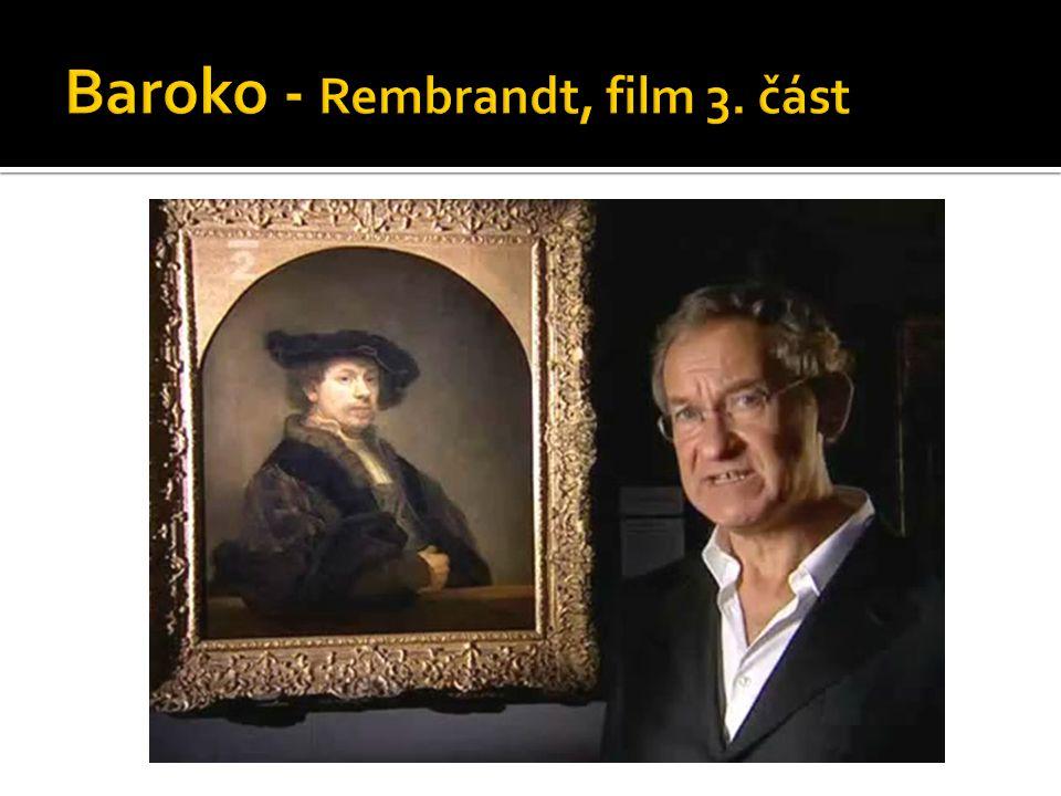 Baroko - Rembrandt, film 3. část