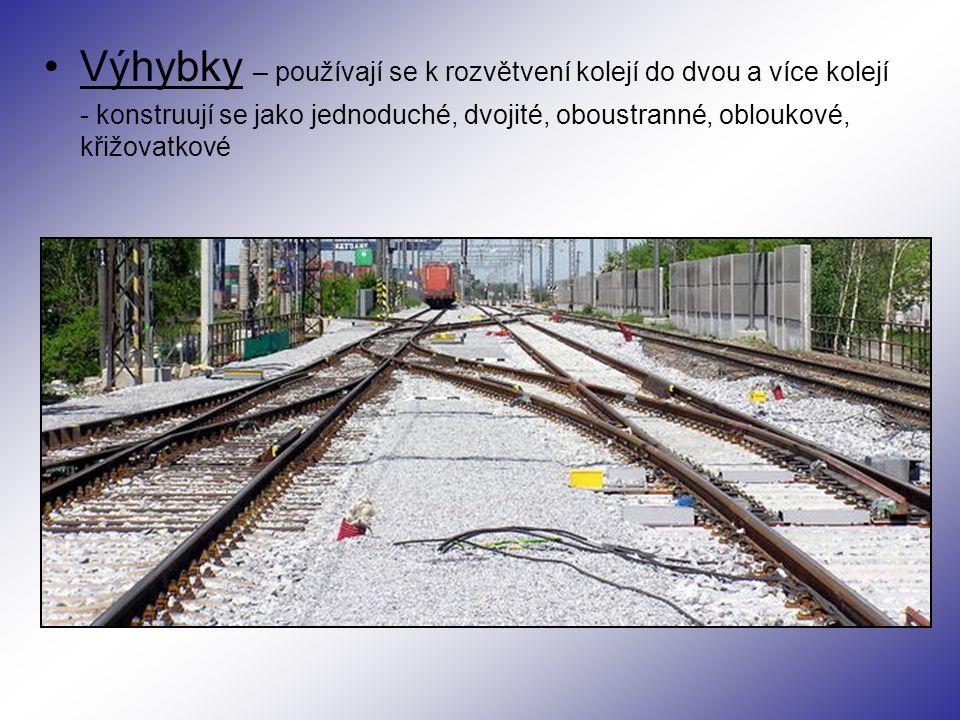 Výhybky – používají se k rozvětvení kolejí do dvou a více kolejí