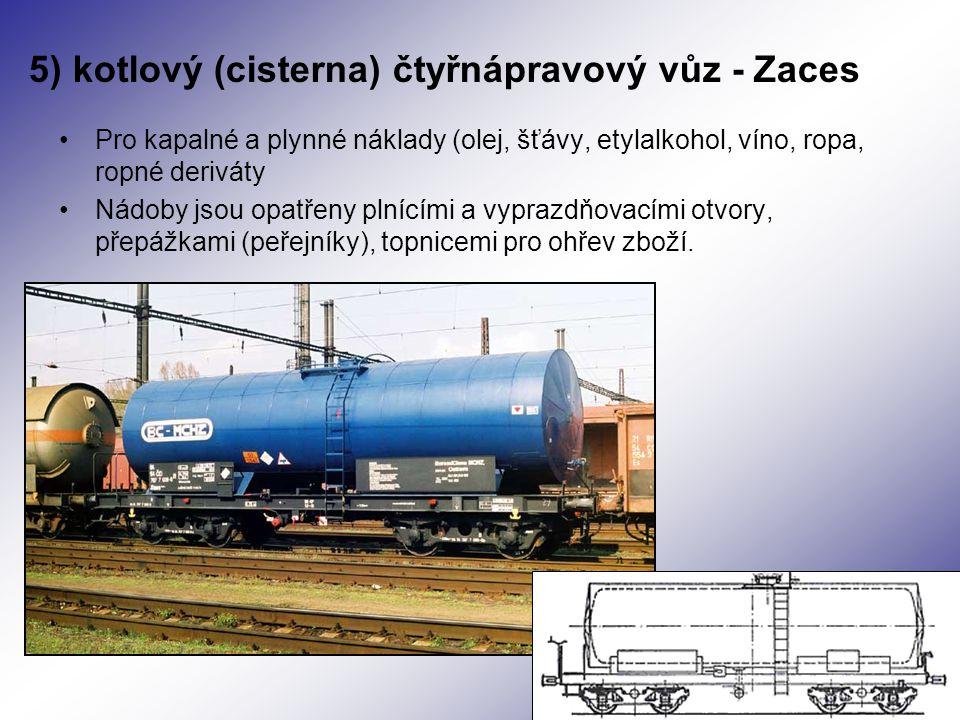 5) kotlový (cisterna) čtyřnápravový vůz - Zaces