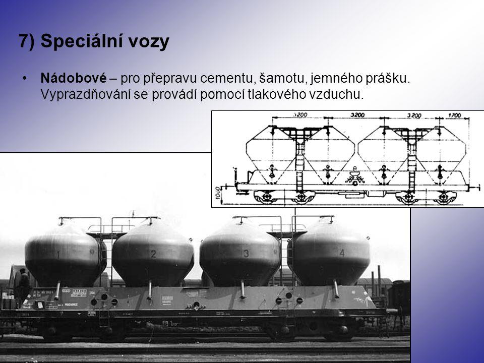 7) Speciální vozy Nádobové – pro přepravu cementu, šamotu, jemného prášku.