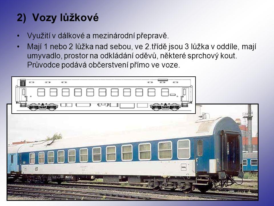 2) Vozy lůžkové Využití v dálkové a mezinárodní přepravě.