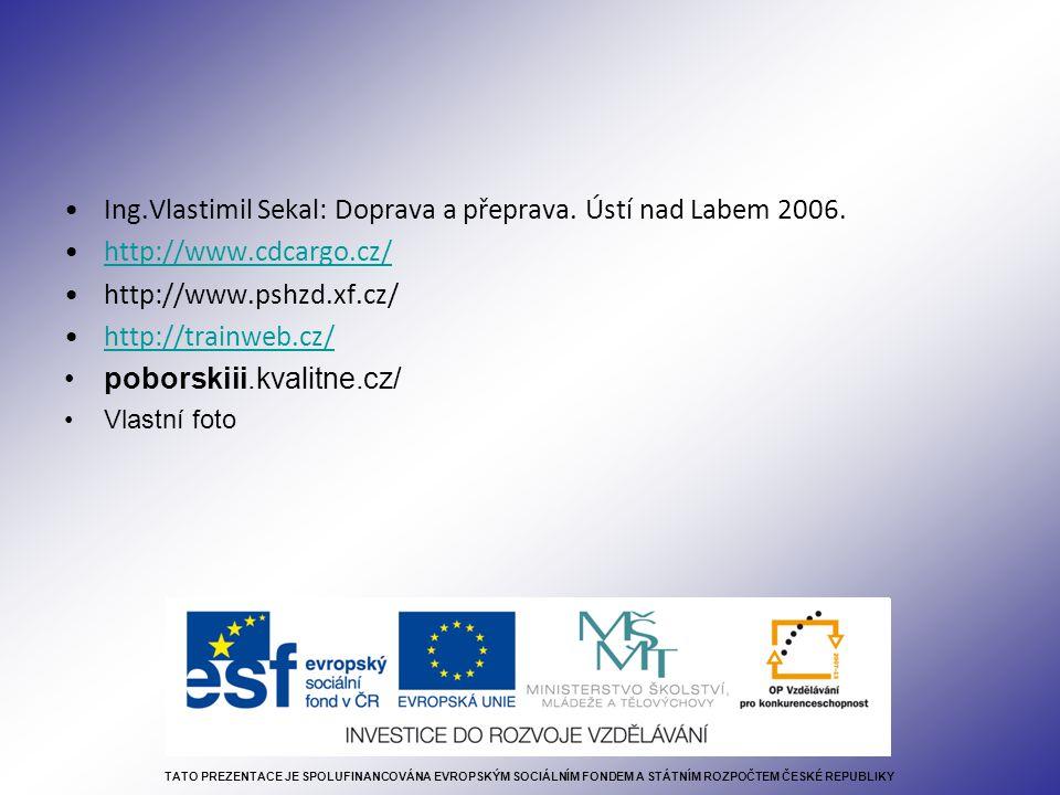 Ing.Vlastimil Sekal: Doprava a přeprava. Ústí nad Labem 2006.