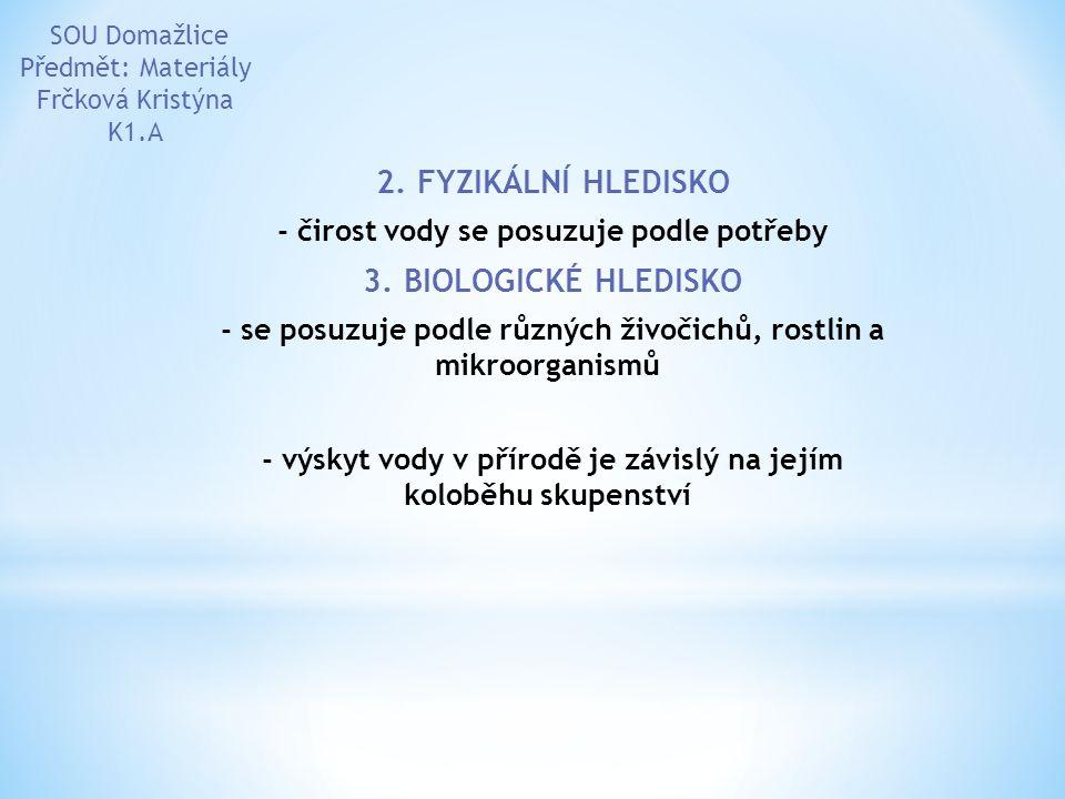 2. FYZIKÁLNÍ HLEDISKO 3. BIOLOGICKÉ HLEDISKO
