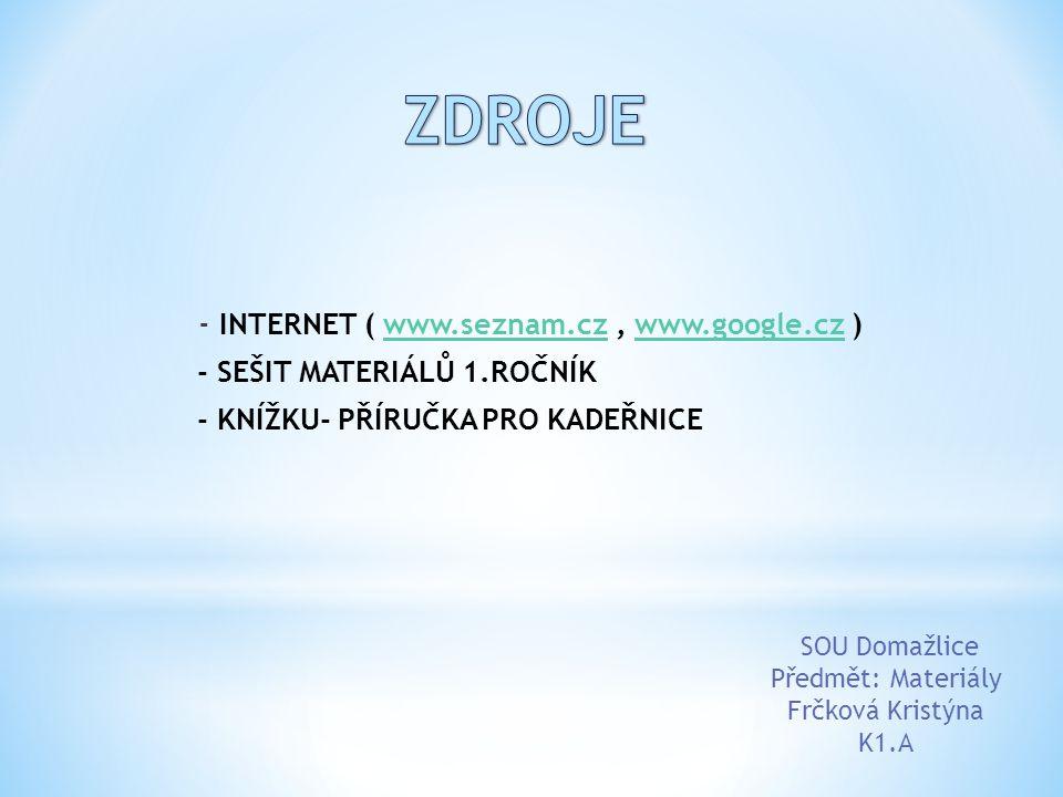 ZDROJE - INTERNET ( www.seznam.cz , www.google.cz )