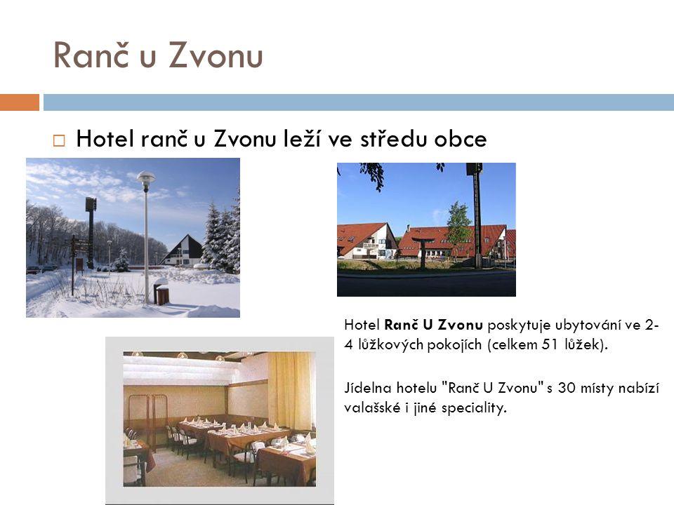 Ranč u Zvonu Hotel ranč u Zvonu leží ve středu obce