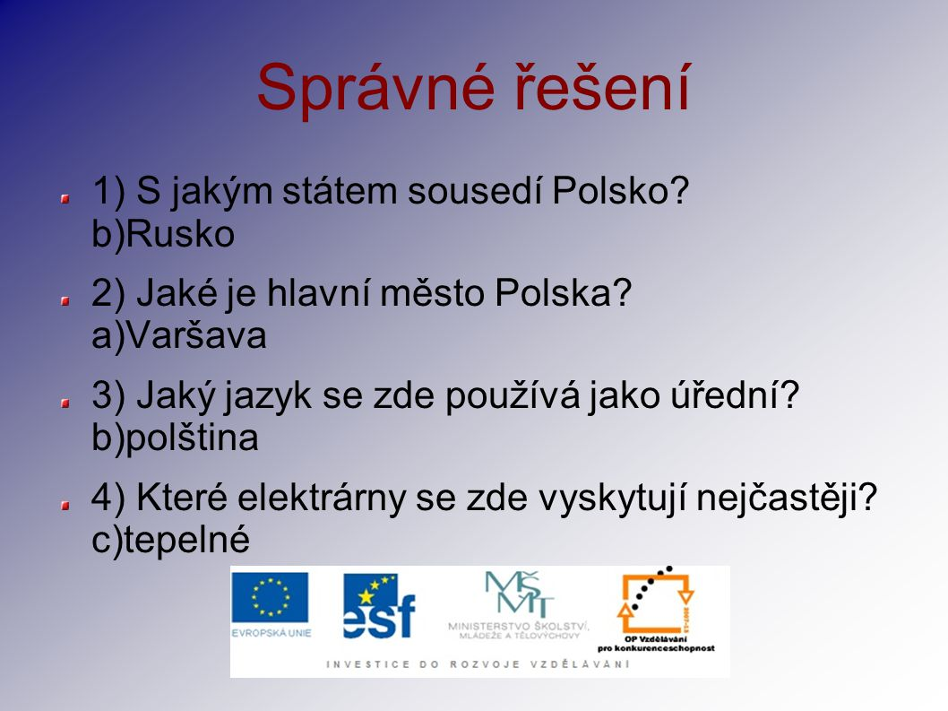 Správné řešení 1) S jakým státem sousedí Polsko b)Rusko