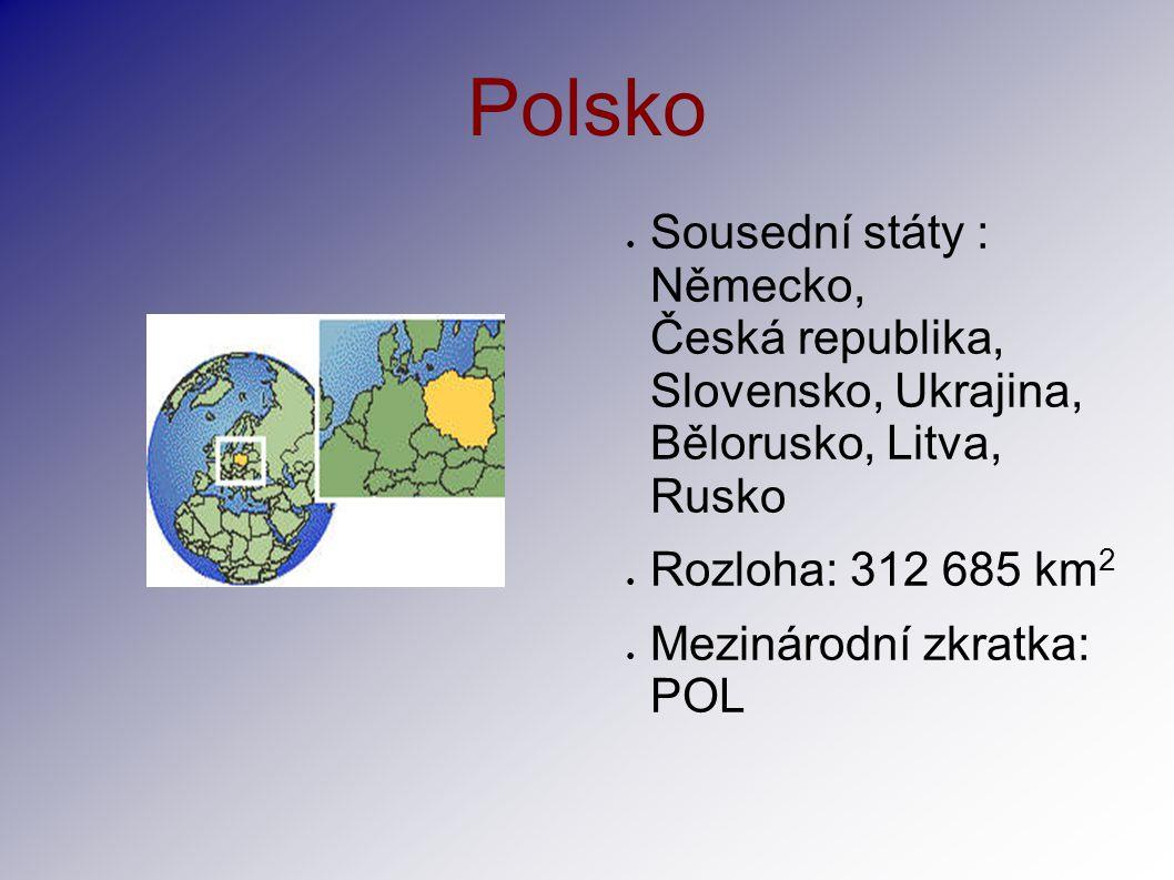 Polsko Sousední státy : Německo, Česká republika, Slovensko, Ukrajina, Bělorusko, Litva, Rusko.