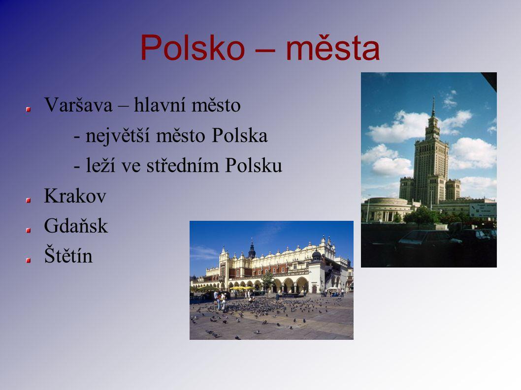 Polsko – města Varšava – hlavní město - největší město Polska
