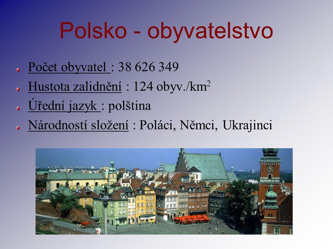 Polsko - obyvatelstvo Počet obyvatel : 38 626 349