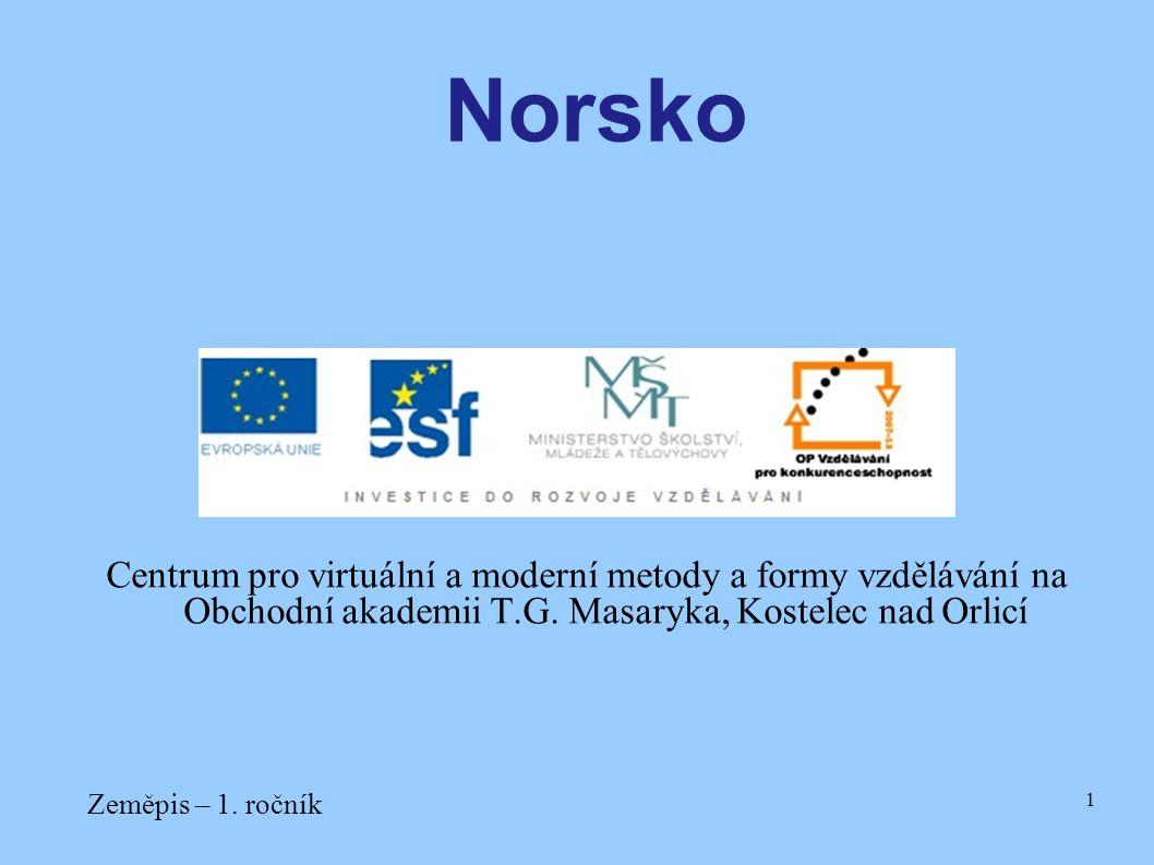 Norsko Centrum pro virtuální a moderní metody a formy vzdělávání na Obchodní akademii T.G. Masaryka, Kostelec nad Orlicí.